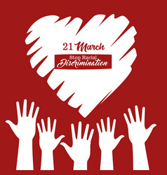 stop racism international day poster with hands vector image
