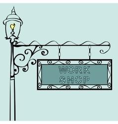 work shop retro vintage street sign vector image