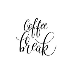 coffee break black and white hand written vector image