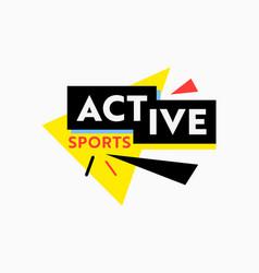 active sports abstract emblem banner tag vector image