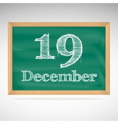 December 19 inscription in chalk on a blackboard vector image vector image