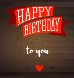 happy birthday design of text lettering vintage vector image