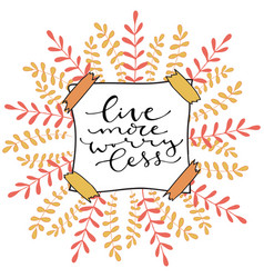 live more worry less handwritten positive quote vector image