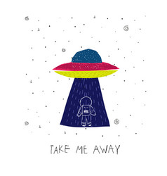 Space planet star ufo take me away card vector