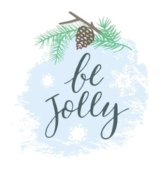 Be Jolly Handdrawn typography poster vector