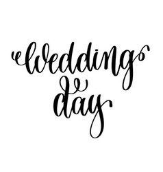 wedding day black and white hand ink lettering vector image