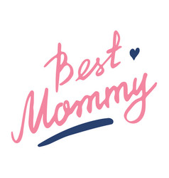 Best mommy calligraphic letterings signs set vector