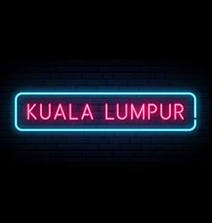 kuala lumpur neon sign bright light signboard vector image
