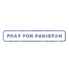 pray for pakistan textile stamp vector image