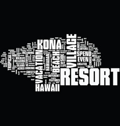 Kona village resort text background word cloud vector