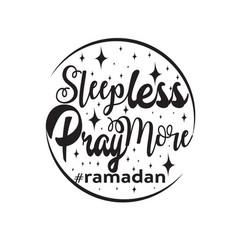 Ramadan quote sleepless pray more vector
