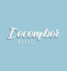 hello december hand drawn lettering vector image