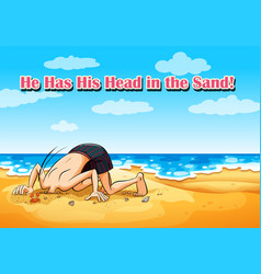 idiom on poster for he has his head in sand vector image