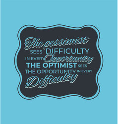 The optimist sees the opportunity vector
