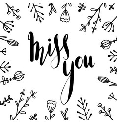 miss you hand drawn lettering with doodle flowers vector image
