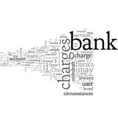 Banks charges and how they affect you vector