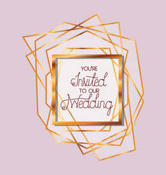 You are invited to our wedding text in gold frame vector