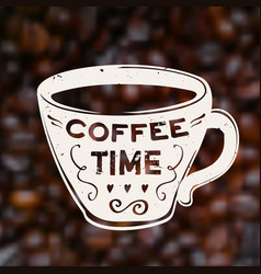 coffee time on blurred unfocused background with vector image