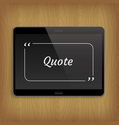 realistic tablet with square quote text bubble vector image vector image