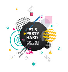 lets party hard background vector image vector image