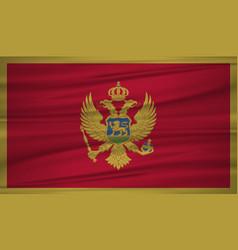 montenegro flag flag of montenegro blowig in the vector image