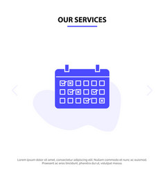 our services calendar date month year time solid vector image