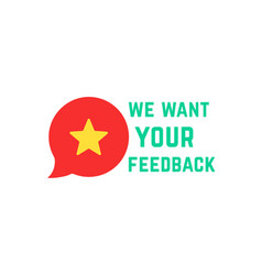 We want your feedback with speech bubble rate vector