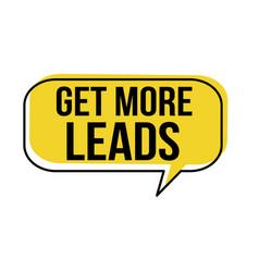 get more leads speech bubble vector image