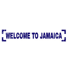 scratched textured welcome to jamaica stamp seal vector image