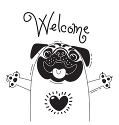 With joyful pug who says - welcome vector