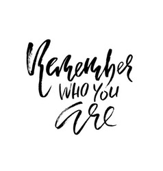 Remember who you are hand drawn modern dry brush vector