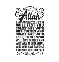 Muslim quote allah will test you sometimes vector