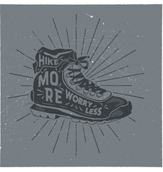 Vintage hand drawn hiking boots design hike more vector