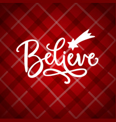 Believe hand lettering christmas greeting card vector