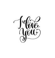 I love you hand written lettering positive quote vector