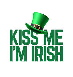 kiss me i am irish lettering with leprechaun hat vector image