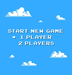 Pixel art start new game background with clouds vector