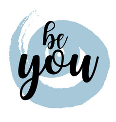 be you inspiring creative motivation quote poster vector image