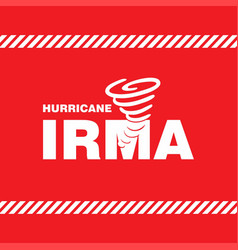 Hurricane irma red safety poster vector