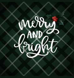 Merry and bright hand lettering christmas vector