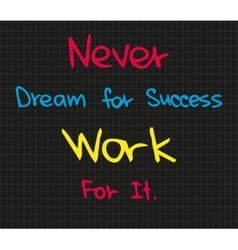 Never dream for success vector