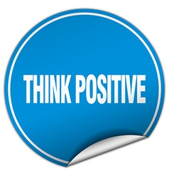 Think positive round blue sticker isolated on vector