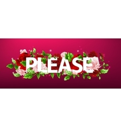 flower with lettering Please vector image