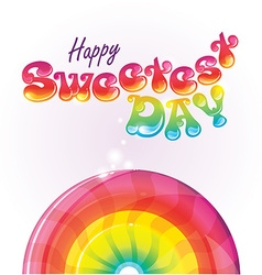 Happy sweetest day bubble writing background vector
