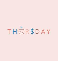 conceptual lettering thursday vector image