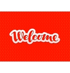 Welcome lettering Design for greeting card vector image