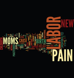 labor pain relief for new moms text background vector image