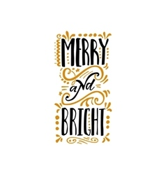Merry and bright - hand-lettering text Handmade vector