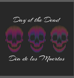 da de los muertos or english day dead vector image
