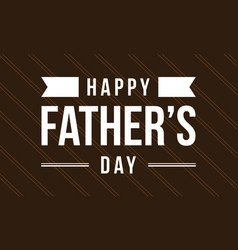 Happy father day style on brown background vector
